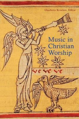 Music in Christian Worship: At the Service of the Liturgy