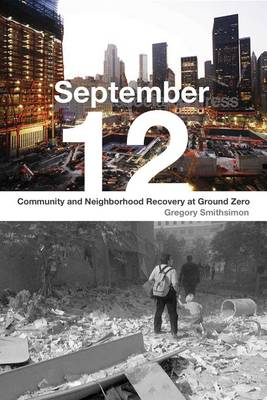 September 12: Community and Neighborhood Recovery at Ground Zero