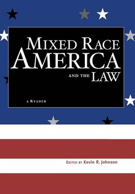 Mixed Race America and the Law: A Reader