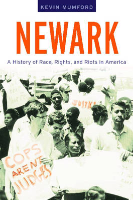 Newark: A History of Race, Rights, and Riots in America