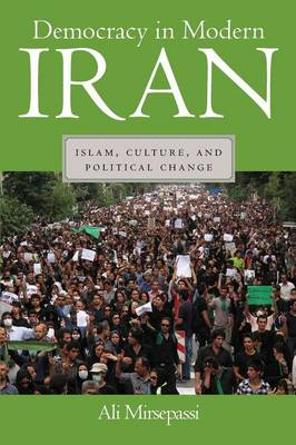 Democracy in Modern Iran: Islam, Culture, and Political Change