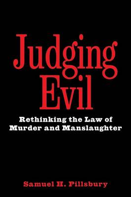 Judging Evil: Rethinking the Law of Murder and Manslaughter