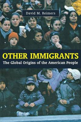 Other Immigrants: The Global Origins of the American People