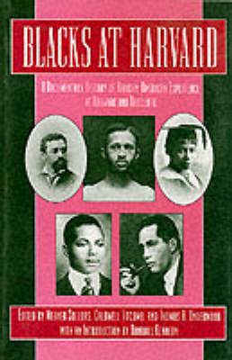 Blacks at Harvard: A Documentary History of African-American Experience At Harvard and Radcliffe