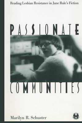Passionate Communities: Reading Lesbian Resistance in Jane Rule's Fiction