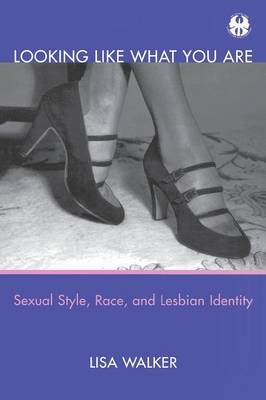 Looking Like What You Are: Sexual Style, Race, and Lesbian Identity