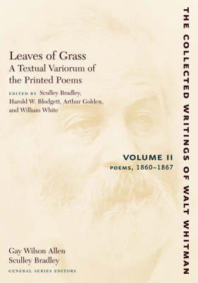 Leaves of Grass, A Textual Variorum of the Printed Poems: Volume II: Poems: 1860-1867