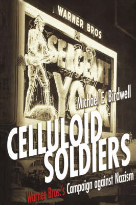 Celluloid Soldiers: The Warner Bros. Campaign Against Nazism