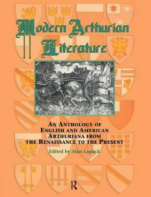 Modern Arthurian Literature: An Anthology of English and American Arthuriana from the Renaissance to the Present
