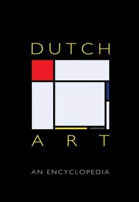 Dutch Art: An Encyclopedia