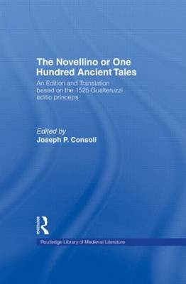 The Novellino, or, One Hundred Ancient Tales: An Edition and Translation Based on the 1525 Gualteruzzi Editio Princeps