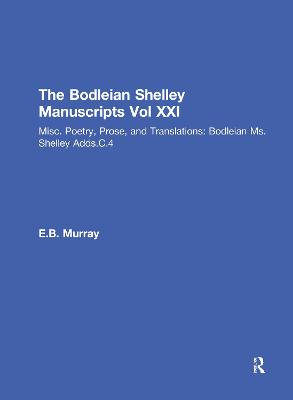 Bod XXI: Misc. Poetry, Prose, and Translations: Bodleian Ms.Shelley Adds.C.4: Vol.21