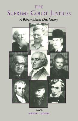 The Supreme Court Justices: A Biographical Dictionary