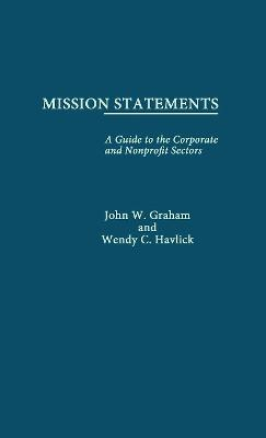 Mission Statements: A Guide to the Corporate and Nonprofit Sectors