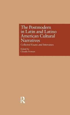 The Postmodern in Latin and Latino American Cultural Narratives: Collected Essays and Interviews
