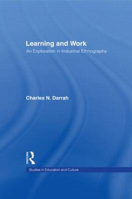 Learning and Work: An Exploration in Industrial Ethnography