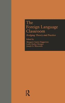 The Foreign Language Classroom: Bridging Theory and Practice