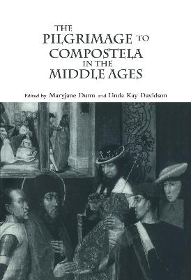 The Pilgrimage to Compostela in the Middle Ages: A Book of Essays