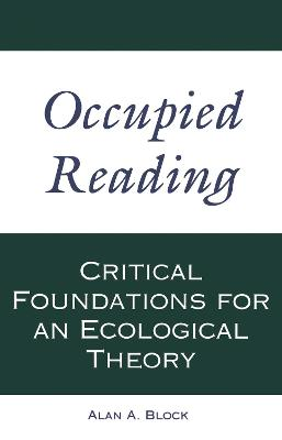Occupied Reading: Critical Foundation for an Ecological Theory