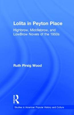 Lolita in Peyton Place: Highbrow, Middlebrow, and Lowbrow Novels of the 1950s