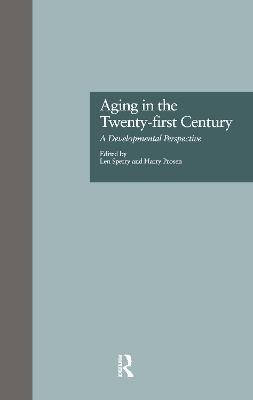 Aging in the Twenty-First Century: A Developmental Perspective