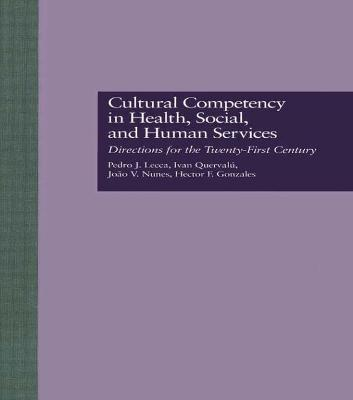 Cultural Competency in Health, Social & Human Services: Directions for the 21st Century