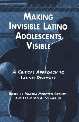 Making Invisible Latino Adolescents Visible: A Critical Approach to Latino Diversity