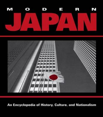 Modern Japan: An Encyclopedia of History, Culture and Nationalism