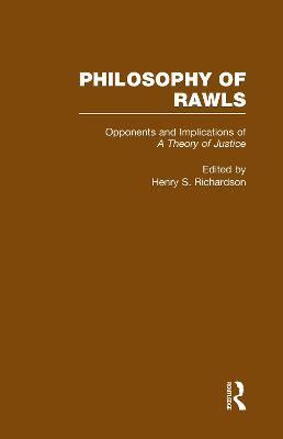 Opponents and Implications of a Theory of Justice: Philosophy of Rawls: v.3: Opponents and Implications of a Theory of Justice