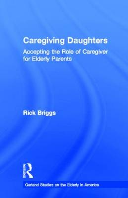 Caregiving Daughters: Accepting the Role of Caregiver for Elderly
