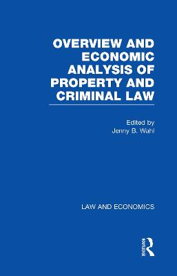 Overview and Economic Analysis of Property and Criminal Law