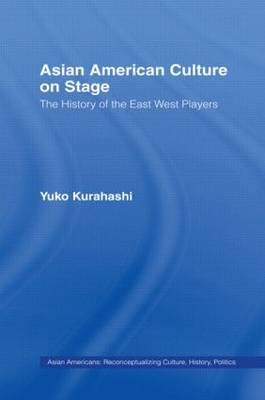 Asian American Culture on Stage: The History of the East West Players