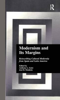 Modernism and Its Margins: Reinscribing Cultural Modernity from Spain and Latin America