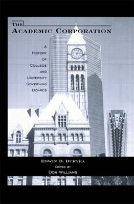 The Academic Corporation: A History of College and University Governing Boards