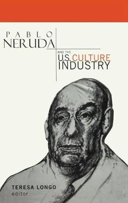 Pablo Neruda and the US Culture Industry