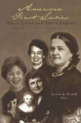 American First Ladies: Their Lives and Their Legacy