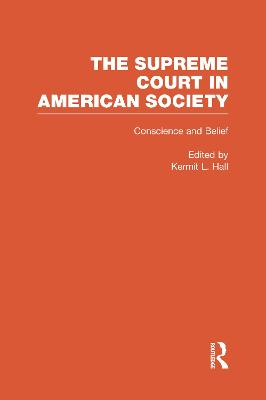 Conscience and Belief: The Supreme Court and Religion: The Supreme Court in American Society