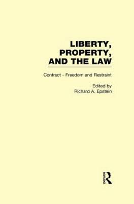 Contract - Freedom and Restraint: Liberty, Property, and the Law