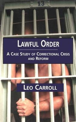 Lawful Order: a Case Study of Correctional Crisis and Reform