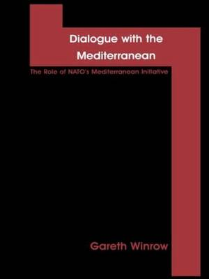 Dialogue with the Mediterranean: The Role of NATO's Mediterranean Initiative