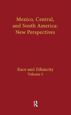 Race and Ethnicity: Mexico, Central, and South America