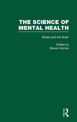 The Stress and the Brain: The Science of Mental Health: Vol. 9