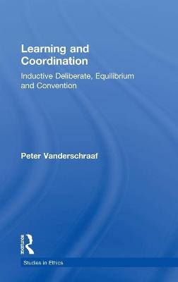Learning and Coordination: Inductive Deliberation, Equilibrium, and Convention