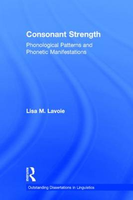 Consonant Strength: Phonological Patterns and Phonetic Manifestations