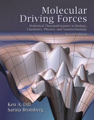 Molecular Driving Forces: Statistical Thermodynamics in Biology, Chemistry, Physics, and Nanoscience