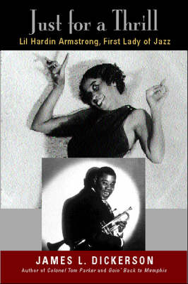 Just for a Thrill: Lil Hardin Armstrong, First Lady of Jazz