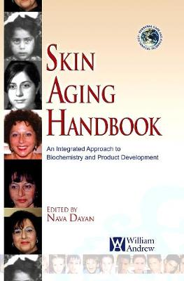 Skin Aging Handbook: An Integrated Approach to Biochemistry and Product Development