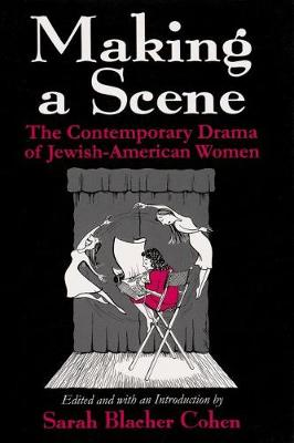 Making a Scene: The Contemporary Drama of Jewish-American Women