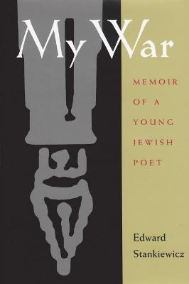 My War: A Memoir of a Survivor of the Holocaust