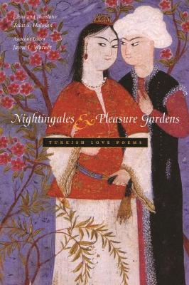 Nightingales and Pleasure Gardens: Turkish Love Poems